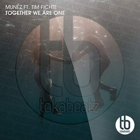 MUNEZ FT. TIM FICHTE - TOGETHER WE ARE ONE